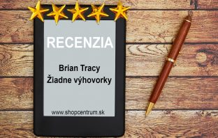Brian Tracy – Žiadne výhovorky